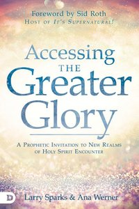 ACCESSING THE GREATER GLORY