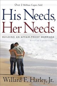 HIS NEEDS HER NEEDS REVISED/EXPANDED