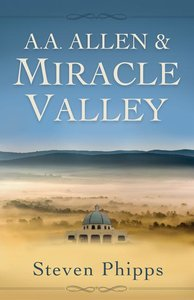 A.A. Allen & Miracle Valley
