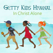 GETTY KIDS HYMNAL-IN CHRIST ALONE