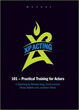 XP ACTING 101 PRACTICAL TRAINING FOR ACTORS