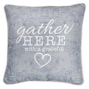 PILLOW- GATHER HERE WITH A GRATEFUL HEART (SQUARE)