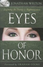 EYES OF HONOR- TRAINING FOR PURITY AND RIGHTEOUSNESS