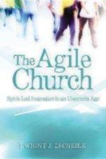 Agile Church: Spirit-Led Innovation in an Uncertain Age