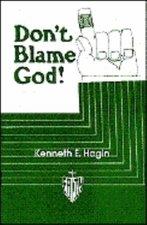 DONT BLAME GOD