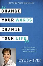 CHANGE YOUR WORDS, CHANGER YOUR LIFE