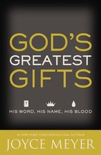 GOD'S GREATEST GIFTS- HIS WORD, HIS NAME, HIS BLOOD