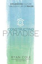 CONSTRUCTING PARADISE