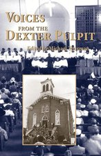 VOICES FROM THE DEXTER: SERMONS FROM THE 1ST CHURCH PASTORED BY DR. MARTIN LUTHER KING, JR.