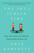 Art of Screen Time: How your Family can Balance Digital Media & Real Life