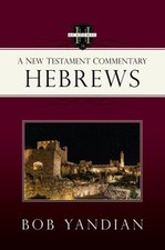 HEBREWS - A NEW TESTAMENT COMMENTARY
