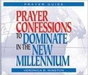 PRAYER CONFESSIONS TO DOMINATE THE NEW MILLENIUM PLASTIC COVER