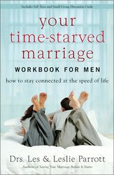 YOUR TIME STARVED MARRIAGE WORKBOOK FOR MEN