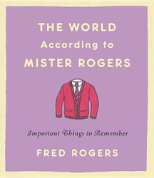 WORLD ACCORDING TO MISTER ROGERS