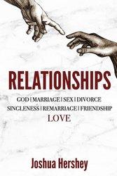 RELATIONSHIPS: GOD MARRIAGE SEX DIVORCE SINGLENESS REMARRIAGE FRIENDSHIP