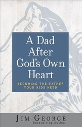 DAD AFTER GOD'S OWN HEART
