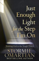 JUST ENOUGH LIGHT FOR THE STEP I'M ON: TRUSTING GOD IN THE TOUGH TIMES (RERELEASE)