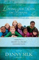 LOVING OUR KIDS ON PURPOSE (REVISED)