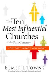 TEN MOST INFLUENTIAL CHURCHES OF THE CENTURY