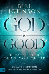 God is Good! He's better than you think!