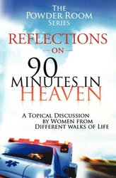 REFLECTIONS ON 90 MINUTES IN HEAVEN
