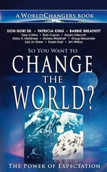 SO YOU WANT TO CHANGE THE WORLD?