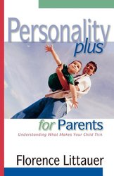 Personality Plus for Parents : Understand what makes your Child Tick