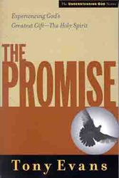 The Promise: Experiencing God's Greatest Gift-The Holy Spirit