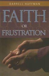 FAITH OR FRUSTRATION?