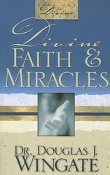 Divine Faith & Miracles