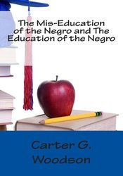 MIS-education of the Negro & Education of the Negro