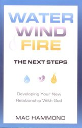 WATER, WIND AND FIRE- THE NEXT STEPS- UPDATED