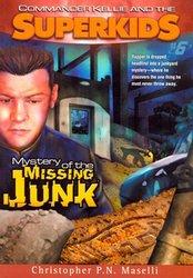 SUPERKIDS NOVEL-MYSTERY OF THE MISSING JUNK