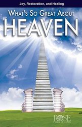WHAT SO GREAT ABOUT HEAVEN