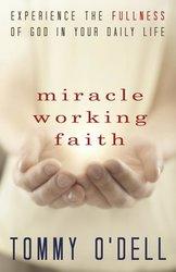 MIRACLE WORKING FAITH