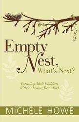 EMPTY NEST, WHAT'S NEXT? PARENTING ADULT CHILDREN