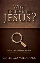 WHY BELIEVE IN JESUS