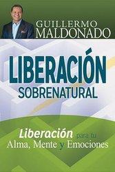 SP-SUPERNATURAL DELIVERANCE: FREEDOM FOR YOUR SOUL, MIND & EMOTIONS