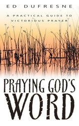 PRAYING GODS WORD A PRACTICAL GUIDE TO VICTORIOUS PRAYER
