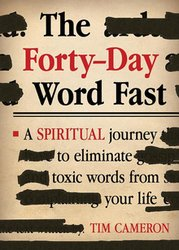 THE FORTY-DAY WORD FAST