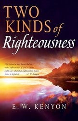 TWO KINDS OF RIGHTEOUSNESS (REISSUE)
