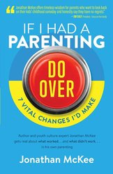 If I had a Parenting Do-Over (7 Vital Changes I'd make)