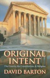 ORIGINAL INTENT: COURTS, THE CONSTITUTION, AND RELIGION